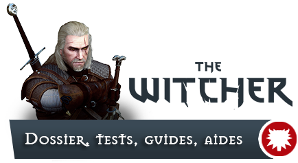 The Witcher 3 : Dossier, tests, guides, aides