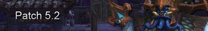 World of Warcraft : Patch 5.2