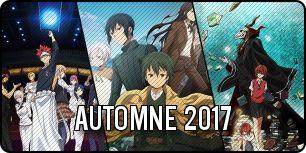 Animés de l'automne 2017
