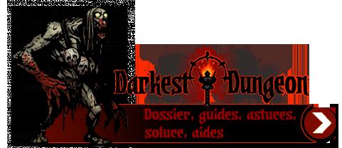 Guide Darkest Dungeon : astuces, conseils, aides, soluce