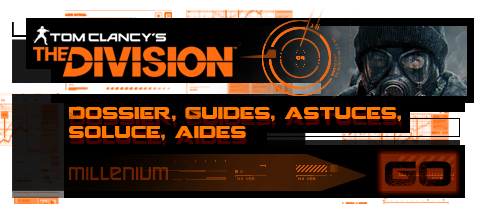 The Division : Dossier, guides, astuces, soluces, aides