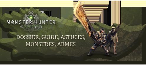 Dossier, guide, astuces Monster Hunter World