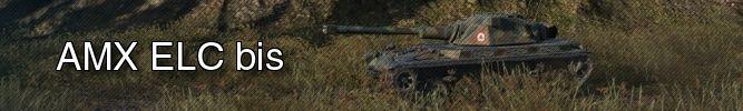 World of Tanks - Conseils et Astuces sur le ELC AMX …