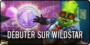 débuter sur Wildstar