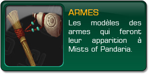 Mists of Pandaria : Armes
