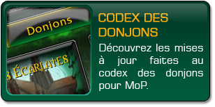 Mists of Pandaria : Codex des donjons