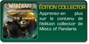 Mists of Pandaria : Édition collector