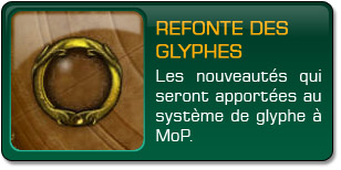 Mists of Pandaria : Refonte des glyphes