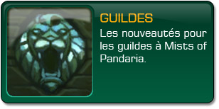 Mists of Pandaria : Guildes