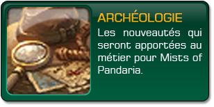 Mists of Pandaria : Archéologie
