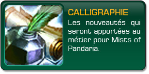 Mists of Pandaria : Calligraphie