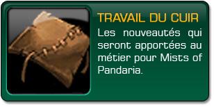 Mists of Pandaria : Travail du cuir