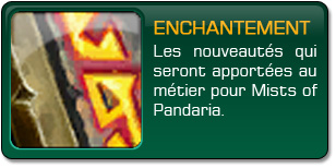 Mists of Pandaria : Enchantement