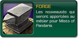 Mists of Pandaria : Forge