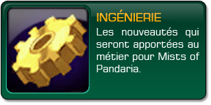 Mists of Pandaria : Ingénierie