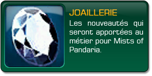 Mists of Pandaria : Joaillerie