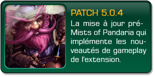 Mists of Pandaria : Patch 5.0.4