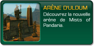 Mists of Pandaria : Arène d'Uldum