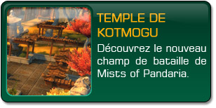 Mists of Pandaria : Temple de Kotmogu