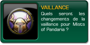 Mists of Pandaria : Changements de la vaillance