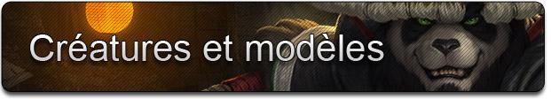 Mists of Pandaria : Créatures et modèles
