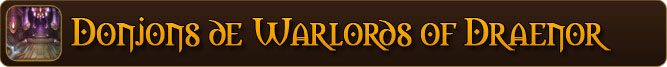 Donjons de Warlords of Draenor