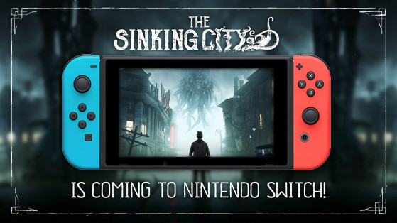 E3 2019 : The Sinking City, Nintendo Switch