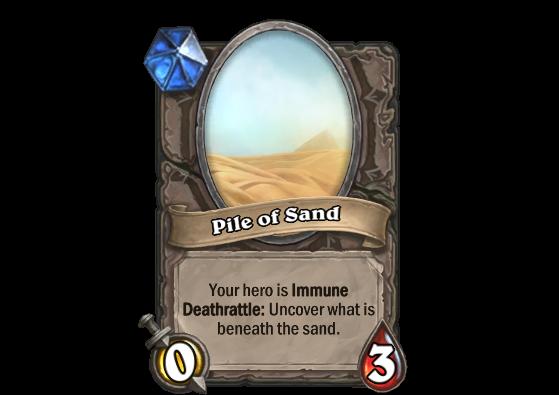 Votre héros est Insensible. Râle d'agonie: Révèle ce qui est sous le sable. - Hearthstone