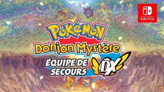 Pokémon Donjon Mystère équipe de secours DX, remake sur nintendo switch