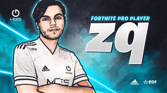 Fortnite : MCES recrute ZQ