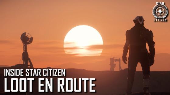 Inside Star Citizen : Loot En Route