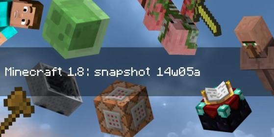 Minecraft 1.8 : snapshot 14w05a