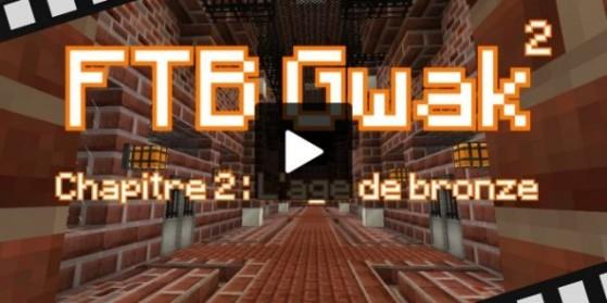FTB Gwak² #8 : série modée 1.7.10