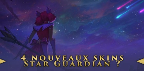 4 nouveaux skins Star Guardian