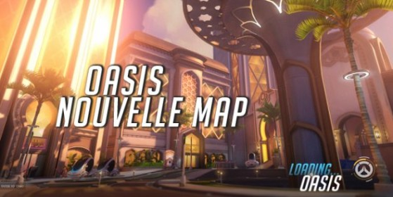 Oasis, nouvelle map Overwatch
