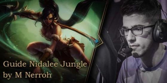 Guide Nidalee Jungle par Nerroh, S8