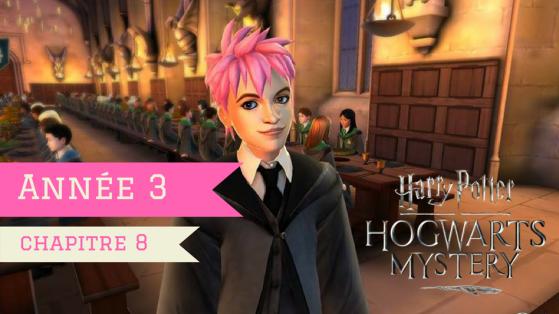 Harry Potter Hogwarts Mystery : Soluce Année 3 - Chapitre 8