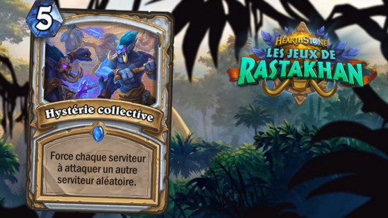 Hearthstone Jeux de Rastakhan : Hystérie collective (Mass Hysteria)