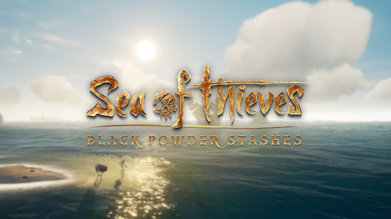 Sea of Thieves : Black Powder Stashes update, patch notes 2.0.5, quêtes