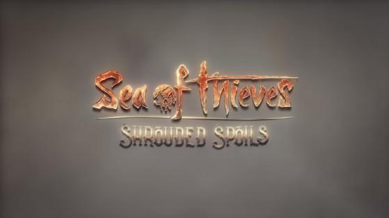 Sea of Thieves : Shrouded Spoils, DLC