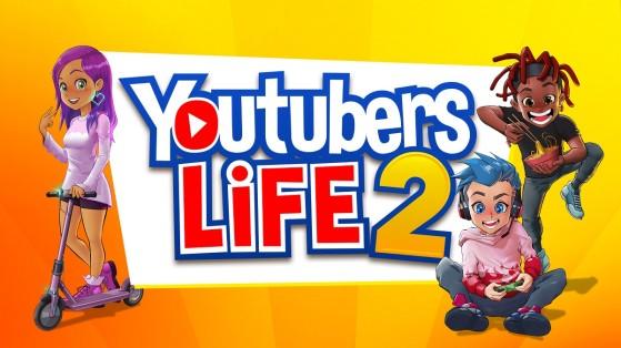 Youtubers Life 2 : Replongez dans le monde des créateurs de contenu en 2021