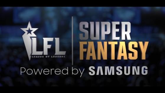 LoL : La LFL Samsung Super Fantasy League pour les nuls