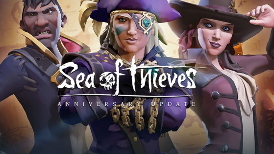 Sea of Thieves : Anniversary Update disponible, patch, mise à jour