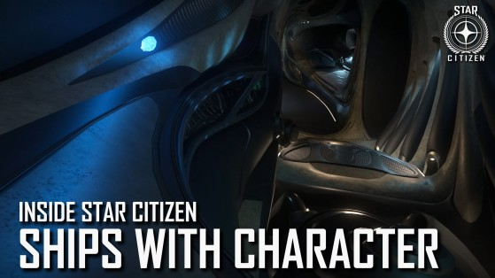 Inside Star Citizen: Ships with Character