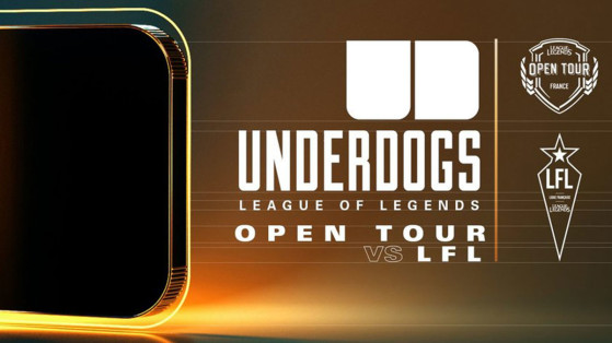 LoL : Underdogs, la LFL affronte l'Open Tour