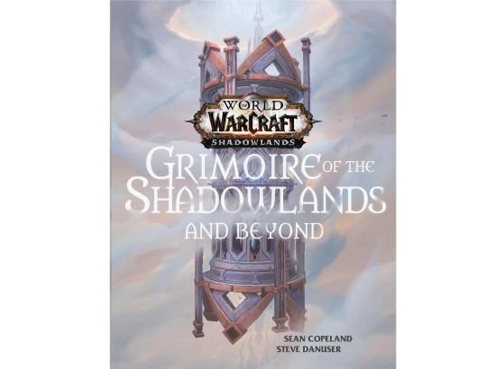 Grimoire of the Shadowlands and beyond, par Sean Copeland et Steve Danuser, à paraître le 14 juillet 2021 (en anglais) - World of Warcraft