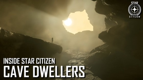 Inside Star Citizen : Cave Dwellers