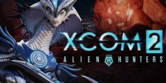 Xcom 2 : Test du DLC Alien Hunters