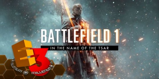 E3 2017 : Battlefield 1