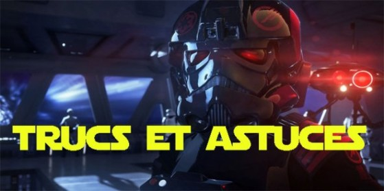 Star Wars Battlefront 2 Astuces